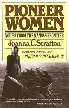 Pioneer Women: Voices from the Kansas Frontier by Joanna Stratton. This book really tells the story about life on the prairies of Kansas during the homestead years. This Is A Book, I Love Books, Good Books, Books To Read, Pioneer Woman, Pioneer Life, So Little Time, Book Recommendations, Reading Lists