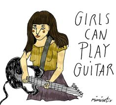 girls can play guitar! x