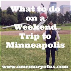 What to do on  weekend trip to minneapolis | fun things to do on a weekend trip to minneapolis | a memory of us blog
