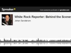 White Rock Reporter: Behind the Scenes & Internet Marketing.....'EduTainment at its best...'