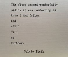 Sylvia Plath quote hand typed on antique typewriter fallen Poem Quotes, Words Quotes, Life Quotes, Sayings, Attitude Quotes, The Words, Pretty Words, Beautiful Words, Robert Kiyosaki