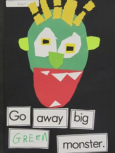 Go Away Big Green Monster Art- Love the word sequence!