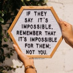 """If they say it's impossible, remember that it's impossible for them;""⁠nnSharing is caring. If this message resonates with you, please share. Visit our page every day for more inspiration. The Words, Cool Words, Positive Quotes, Motivational Quotes, Inspirational Quotes, Words Quotes, Life Quotes, Sayings, Qoutes"