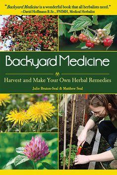 Backyard Medicine-Harvest & Make Your Own Herbal Remedies - Book