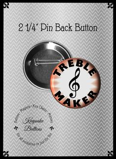 "2.25"" Treble Maker Button, Music Lovers Button, Band Pin, Treble Clef, Music Appreciation Pin, Pocket Mirror, Key Chain, Magnet by KeepsakeButtons on Etsy https://www.etsy.com/listing/198135839/225-treble-maker-button-music-lovers"