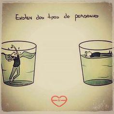 No te ahogues en un vaso de agua, si eso, ahógate en un mar entero...