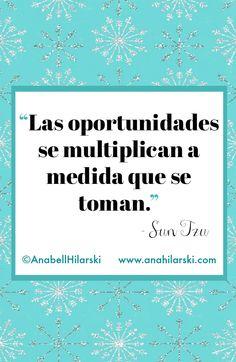 """""""Las oportunidades se multiplican a medida que se toman"""". Sun Tzu #Frases #Motivacion #Reflexiones #Negocio"""