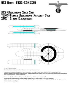 Raw 2D Sketch showing starboard and dorsal / ventral views of FSS Dante TFRC-SDX1775 (PUS) side view, all Transwarp components powered up (Turquoise parts turn to white at full power). Federation Star Ship Dante, Terran Federation Registry Code - Strike Dreadnought 1775.