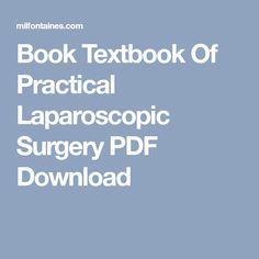 Book Textbook Of Practical Laparoscopic Surgery PDF Download Laparoscopic Surgery, General Surgery, Textbook, Pdf, Books, Libros, Book, Book Illustrations, Class Books