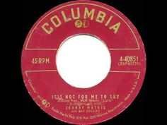 1957 HITS ARCHIVE: It's Not For Me To Say - Johnny Mathis - YouTube