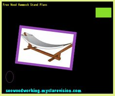 Free Wood Hammock Stand Plans 091713 - Woodworking Plans and Projects!