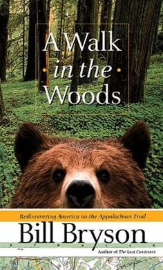 A Walk in the Woods by Bill Bryson #goodreads