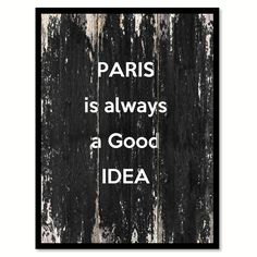 Paris is always a good idea Quote Saying Canvas Print with Picture Frame Home Decor Wall Art