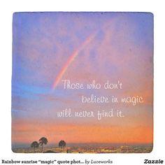 "Rainbow sunrise ""magic"" quote photo stone coaster"