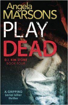 Play Dead: A gripping serial killer thriller: Amazon.co.uk: Angela Marsons: 9781786810083: Books