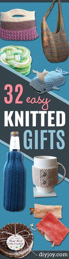 32 Easy Knitted Gifts - except they arent all knitted it looks like. Some might be crocheted.