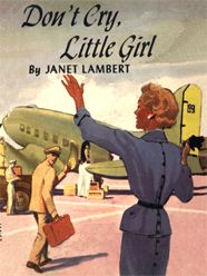 Don't Cry Little Girl by Janet Lambert