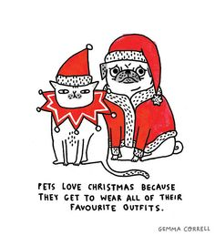 pets love christmas. gemma correll. cat and pug illustration. x-mas. costume. outfits. cute. funny. animal humor.