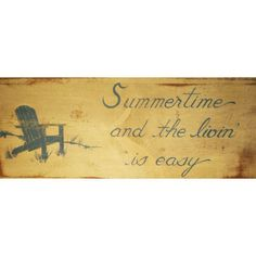 "Summertime and the Livin' is Easy"" Adirondack Wood Sign"