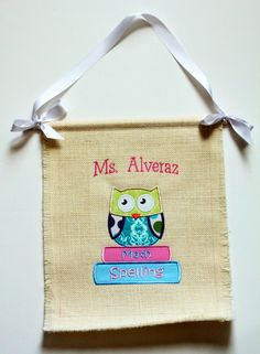 I REALLY want this...if not for Christmas than for a Graduation gift! I want it to say Mrs. Rhoden   with Reading & Writing on the books       Owl Teacher Classroom Burlap Flag by SimplyCharmedDesigns on Etsy, $27.00