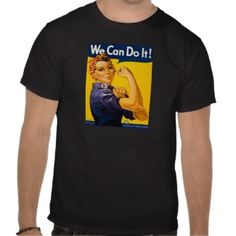 We Can Do It! Rosie the Riveter Vintage WW2 Tshirts available in both Women's and Men's (and kids and babies sizes, too!!!).  Available here:  http://rosietheriveterwecandoit.com/store/t-shirts/rosie-the-riveter-t-shirts
