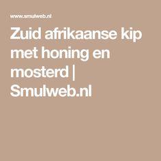 Zuid afrikaanse kip met honing en mosterd | Smulweb.nl Afrikaans, Food, Camping, Campsite, Essen, Meals, Yemek, Campers, Tent Camping