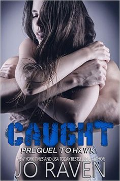 Caught (Prequel to Hawk) (Sex and Bullets) - Kindle edition by Jo Raven. Contemporary Romance Kindle eBooks @ Amazon.com.
