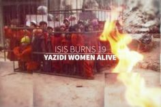 Islamic State (ISIS) burns 19 Yazidi girls to death in iron cages after they refuse sex to jihadis