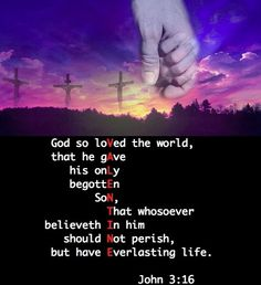 God so loved the world, that he gave his only begotten Son, that whosoever believeth in him should not perish, but have everlasting life. John (Do you REMEMBER this one from last year? Sign Quotes, Bible Quotes, Lds Memes, Personal Progress, Church Quotes, Begotten Son, Everlasting Life, Say I Love You, Inspirational Thoughts