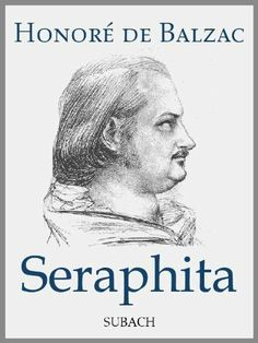 Seraphita (German Edition) by Honoré de Balzac. $1.99. 120 pages. Publisher: Subach; 1 edition (May 15, 2012)