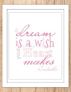 A Dream Is A Wish Your Hear Makes - Cinderella Wall Art - Disney - Printable JPEG or PDF File by MoonshyneDesigns on Etsy https://www.etsy.com/listing/183041822/a-dream-is-a-wish-your-hear-makes