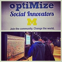 """OptiMize: Social innovation and making a difference. """"We have a passion for social issues and we want to make an impact."""" #Umich #movement"""