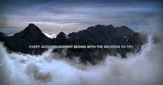 Todo éxito comienza con una decisión que intentar.