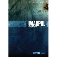 Availability: http://130.157.138.11/record=b3790344~S13 Marpol: How to do it. 2013 Edition :This manual provides useful, practical information to Governments, particularly those of developing countries, on the technical, economic and legal implications of ratifying, implementing and enforcing the MARPOL Convention and its Annexes.