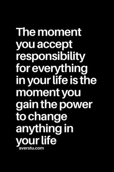 77 Hopeful Quotes That Will Keep You Going (Part - The Ultimate Inspirational Life Quotes The moment you accept responsibility for everything in your life is the moment you gain the power to change anything in your life. Hope Quotes, Wisdom Quotes, Great Quotes, Quotes To Live By, Unique Quotes, Positive Quotes, Motivational Quotes, Inspirational Quotes, Note To Self