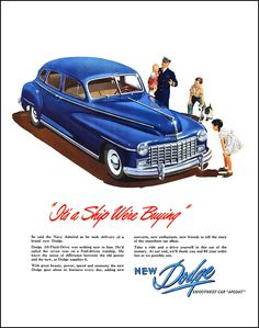 "1946 Dodge Ad ""It's a ship we're buying"""