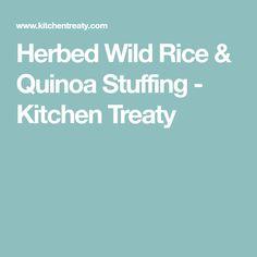 Herbed Wild Rice & Quinoa Stuffing - Kitchen Treaty
