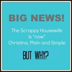 So Why the New Blog, Anyway? - Christina, Plain and Simple
