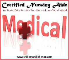 Certified Nursing Aide The health care field has always been a major ministry of Jesus Christ. Some of the most recognizable hospitals in the world Baptist, Methodist, St. Jude, are Christian based. We train CNAs to care for the sick as Christ would. http://williamandjohnson.com/index.php?pag=cms=63