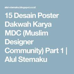15 Desain Poster Dakwah Karya MDC (Muslim Designer Community) Part 1 | Alul Stemaku