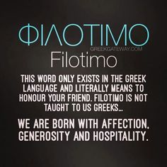 Filotimo ~ this really is second nature to most Greeks.