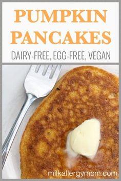 Dairy-free, egg-free, nut-free vegan pumpkin pancakes recipe at Milk Allergy Mom with Video. Vegan Pumpkin Pancakes, Dairy Free Pancakes, Dairy Free Eggs, Egg Free Recipes, Baby Food Recipes, Pumpkin Recipes Dairy Free, Allergy Free Recipes For Kids, Egg Free Desserts, Pancake Recipes