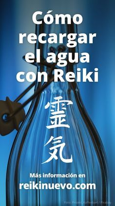 Cómo recargar el agua con Reiki + info: https://www.reikinuevo.com/recargar-agua-reiki/
