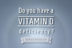 Do you have a Vitamin D deficiency? (and what to do about it)