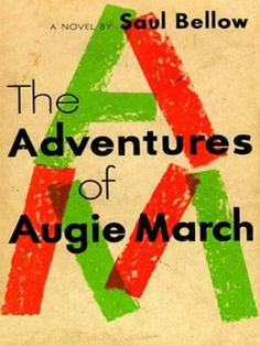 All-TIME 100 Novels | The Adventures of Augie March (1953), by Saul Bellow | TIME.com