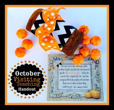 October Visiting Teaching Handout with free printable. From Marci Coombs Blog