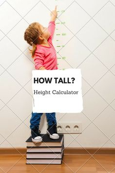 How tall will you or your child grow up to be? Use the child height predictor tool to find out! Just enter a few data points into the calculator and bam!