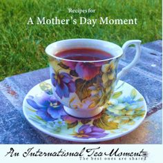 Ideas and Inspiration for creating a Tea Moment for Mother's Day. Recipes and recommendations included! #MothersDay #TeaParty #Recipes