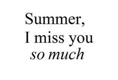 Summer i miss you so much