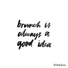Brunch is always a good idea